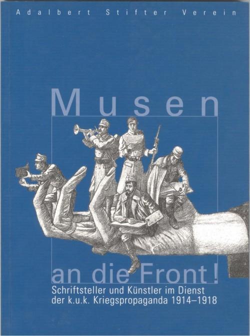 Naslovnici dvodelnega zbornika Musen an die Front, München 2003, ki je spremljal razstavo o avstro-ogrskem Vojnotiskovnem uradu na njenih gostovanjih.