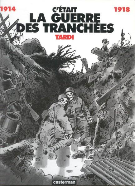 Jacques Tardi, C`etait la guerre des Tranchées 1914-1918, Casterman 1993- naslovnica.