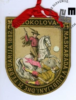 Vstopnica za maškarado Sokolov, ki je bila v Ljubljani 21. februarja 1882. Vstopnico je založilo Ljubljansko telovadno društvo Sokol, natisnili pa so jo v Blaznikovi tiskarni v Ljubljani. Avtor: neznan.