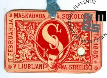 Vstopnica na maškarado Sokolov, ki je bila v Ljubljani 17. februarja 1885, na strelišču. Avtor: neznan.