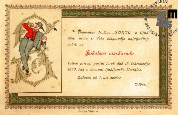 Vabilo na maškarado Sokolov, ki je bila v Ljubljani 18. februarja 1890 v prostorih Ljubljanske čitalnice. Avtor: neznan.