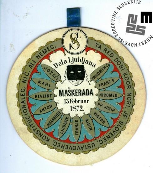 Vstopnica za maškarado Sokolov pod nazivom »Bela Ljubljana«, ki je bila v Ljubljani 13. februarja 1872. Avtor: neznan.