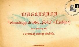 Vabilo na maškarado telovadnega društva Sokol, ki je bila v Ljubljani 12. februarja 1893 v prostorih starega strelišča. Avtor: neznan.