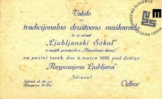 """Vabilo na maškarado telovadnega društva Ljubljanski Sokol, ki je bila v Ljubljani 4. marca 1930 v prostorih Narodnega doma. Maškarada se je odvijala pod naslovom """"Razposajena Ljubljana"""". Avtor: neznan."""