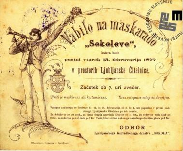 Vabilo na maškarado Sokolov, ki je bila v Ljubljani 13. februarja 1877 v prostorih Ljubljanske čitalnice. Natisnila Blaznikova tiskarna v Ljubljani.