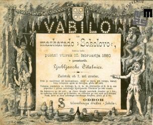 Vabilo na maškarado Sokolov, ki je bila v Ljubljani 10. februarja 1880 v prostorih Ljubljanske čitalnice. Natisnila Blaznikova tiskarna v Ljubljani. Avtor: neznan.